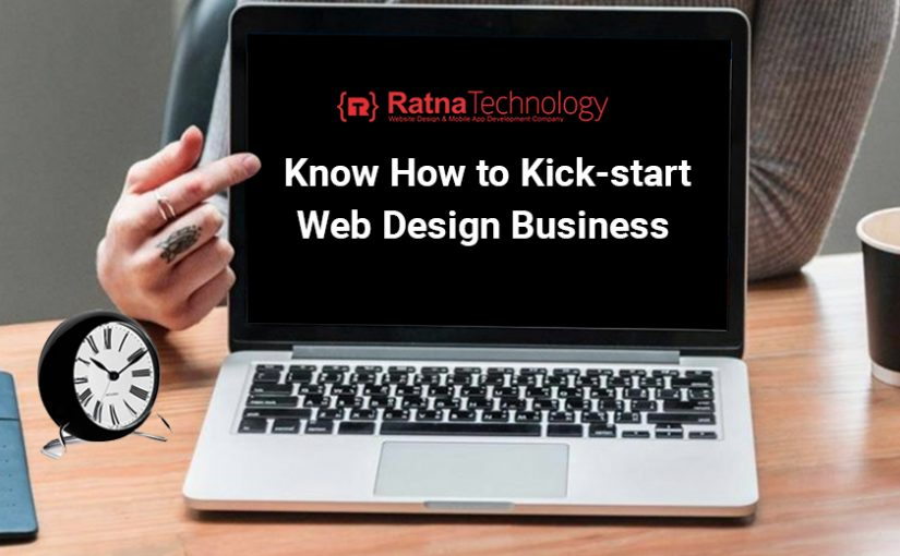 Know How To Kick-Start Web Design Business
