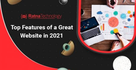 Top Features Of A Great Website In 2021